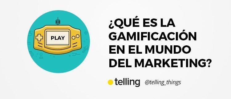 Qué es la gamificación en el mundo del marketing
