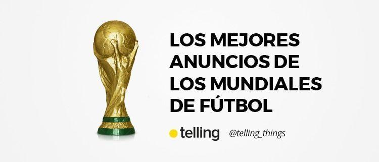 Los mejores anuncios de los Mundiales