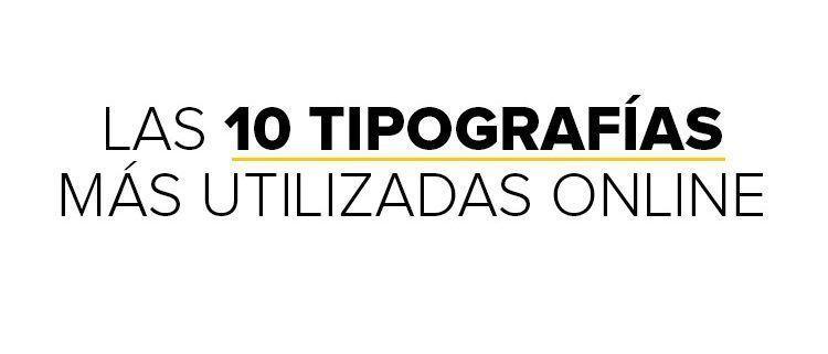 10 tipografías más utilizadas online