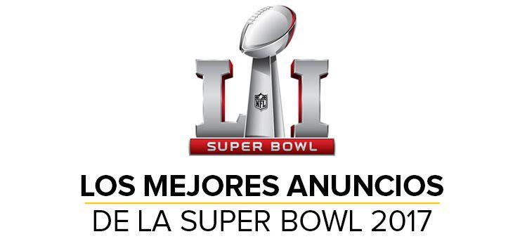 Anuncios de la Super Bowl 2017