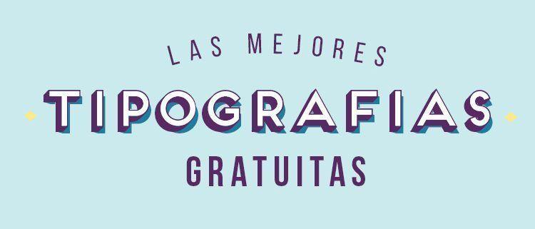 Las mejores tipografías gratuitas