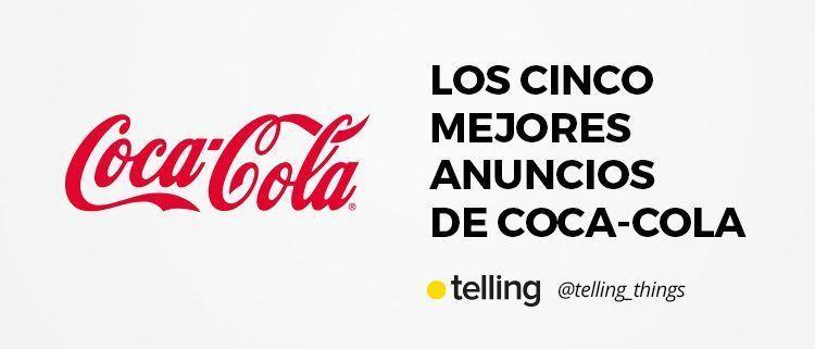 Cinco Mejores Anuncios de Coca-Cola