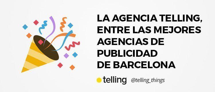 La Agencia Telling, entre las mejores agencias de publicidad de Barcelona