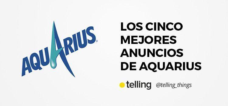 Los mejores anuncios de Aquarius