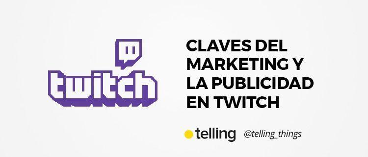 Marketing y Publicidad en Twitch