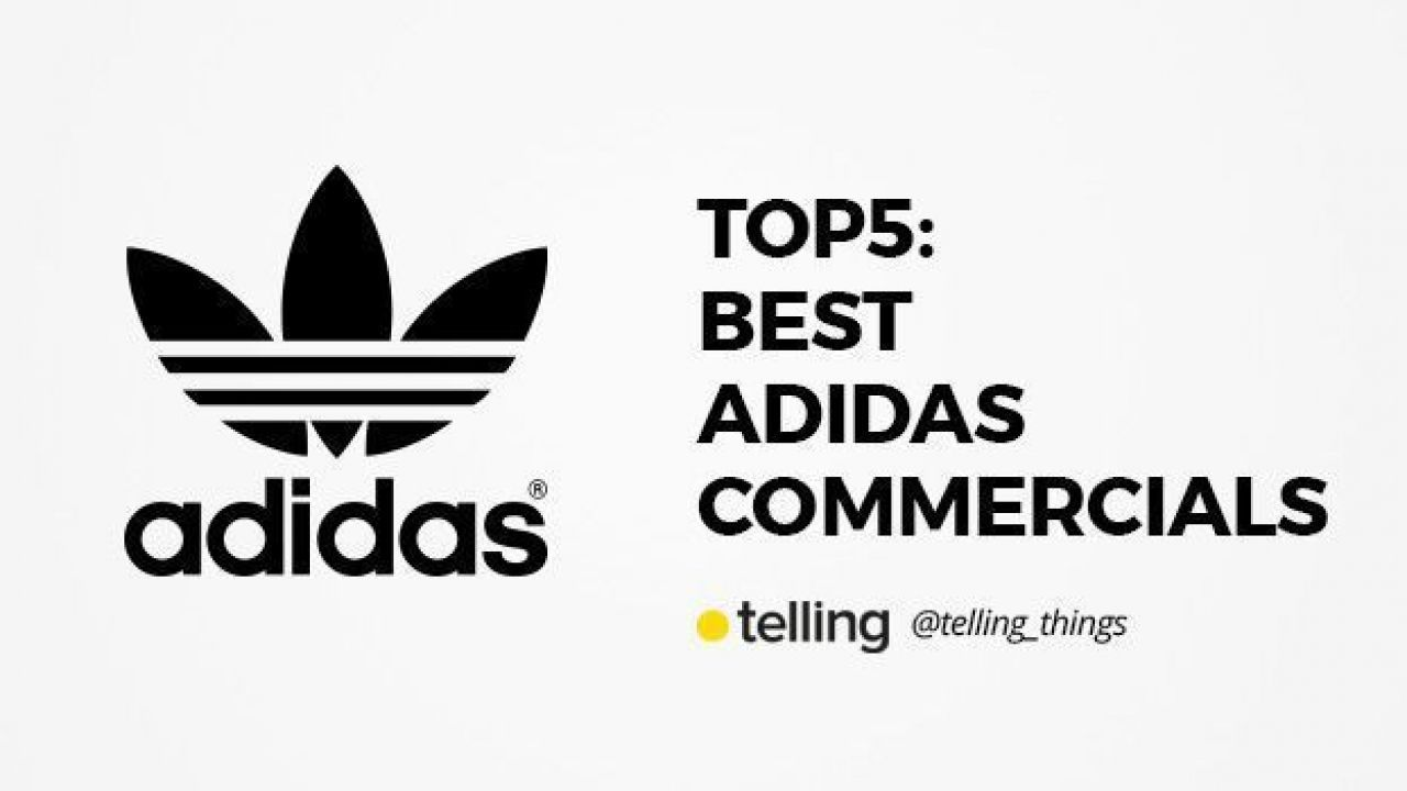 Top5 Adidas Best Commercials Telling Advertising