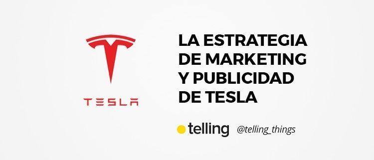 Estrategia de Marketing y Publicidad de Tesla