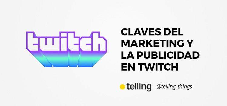 Estrategias de Marketing y Publicidad en Twitch