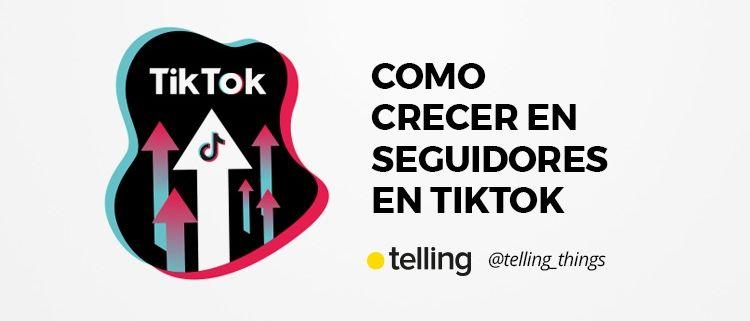 Como crecer en seguidores en TikTok