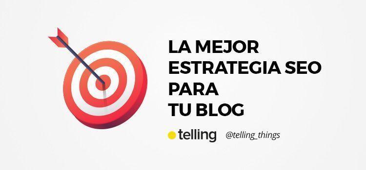 Mejor estrategia SEO para tu blog