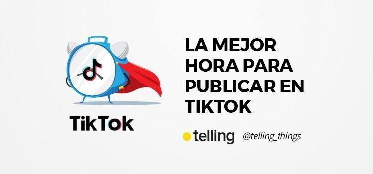 La mejor hora para publicar en TikTok
