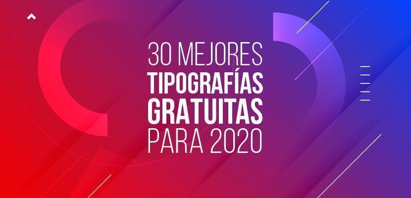 30 mejores tipografías gratuitas para 2020