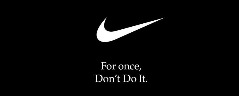 Nike | For once, don't do it