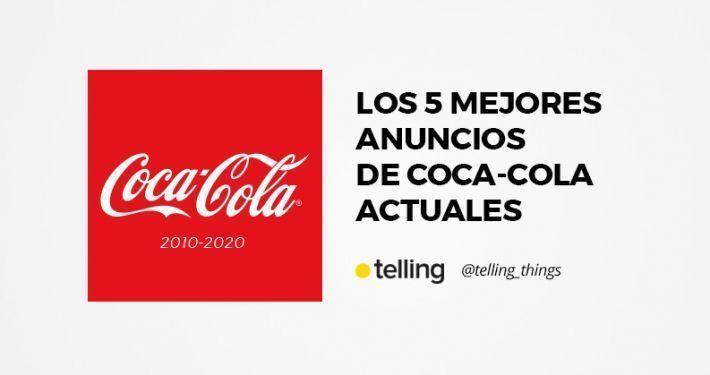 Mejores anuncios de Coca-Cola actuales