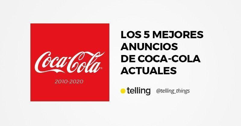 Mejores anuncios actuales de Coca-Cola