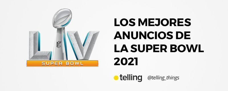 Mejores Anuncios de la Super Bowl 2021